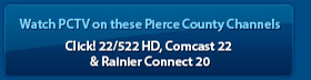 Watch PCTV on these Pierce County Channels - Click! 22, Comcast 22 and Rainier Connect 78